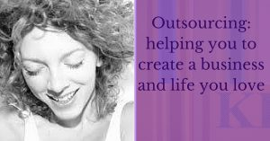 Outsourcing_ helping you to create a business and life you love