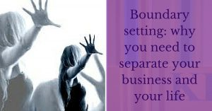 Boundary setting_ why you need to separate your business and your life
