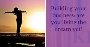 Building your business_ are you living the dream yet_