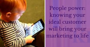 People power_ knowing your ideal customer will bring your marketing to life