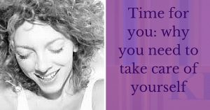 Time for you_ why you need to take care of yourself