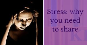 Stress_ why you need to share