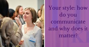 Your style_ how do you communicate and why does it matter_