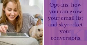 Opt-ins_ how you can grow your email list and skyrocket your conversions