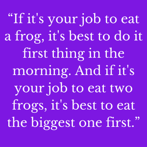 Improve your productivity eat a frog