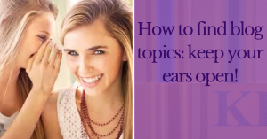Find blog topics ears open