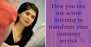 Active listening transform customer service